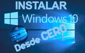 Instalar Windows 10 desde cero